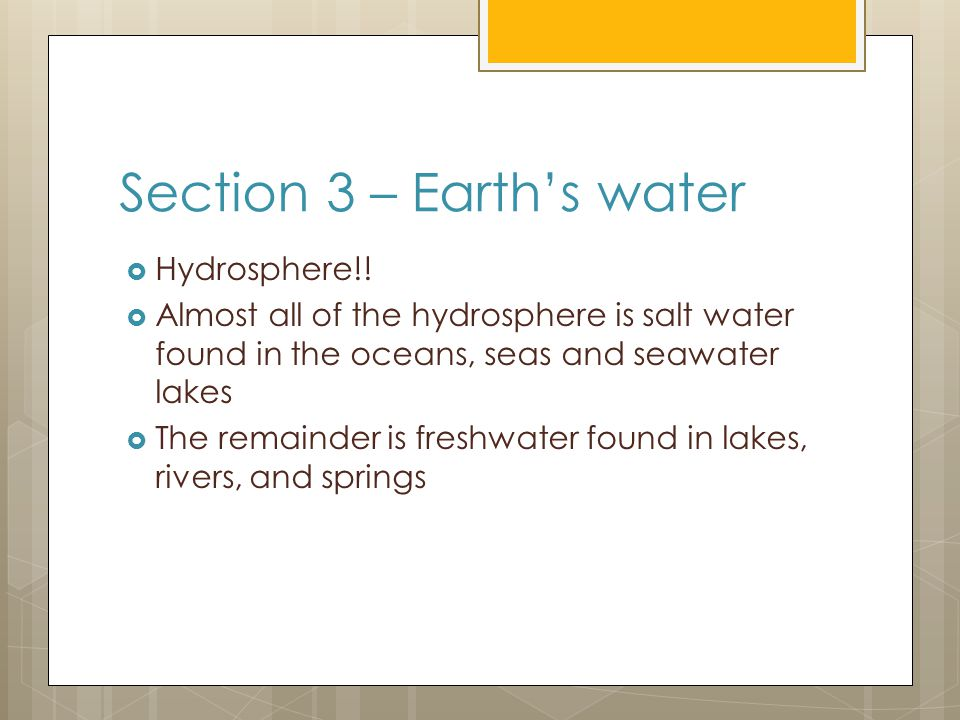 Section 3 – Earth's water  Hydrosphere!.