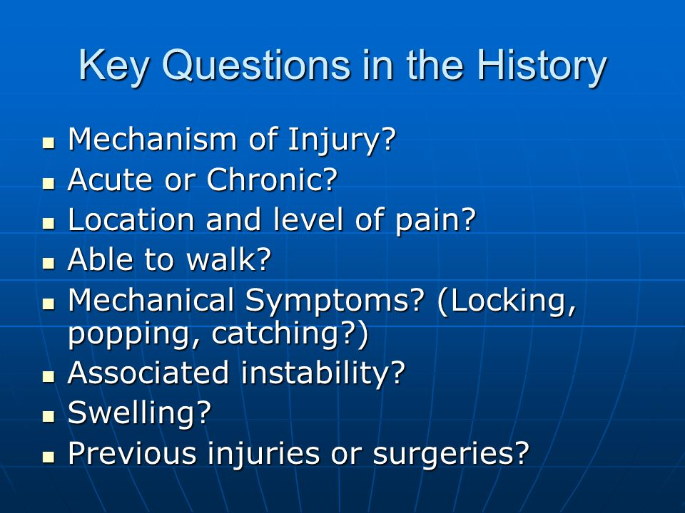 Key Questions in the History Mechanism of Injury.Mechanism of Injury.