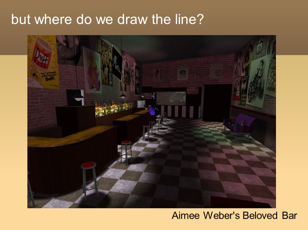 but where do we draw the line Aimee Weber s Beloved Bar