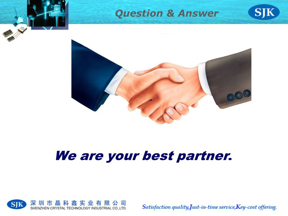 Question & Answer We are your best partner.