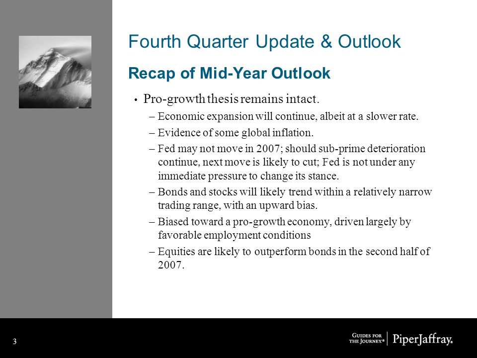 4 4 Fourth Quarter Update & Outlook Fourth Quarter Outlook Overall economic expansion is likely to continue, albeit at a slower rate.