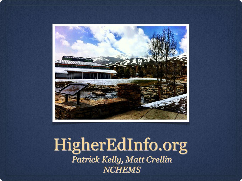 HigherEdInfo.org Patrick Kelly, Matt Crellin NCHEMS