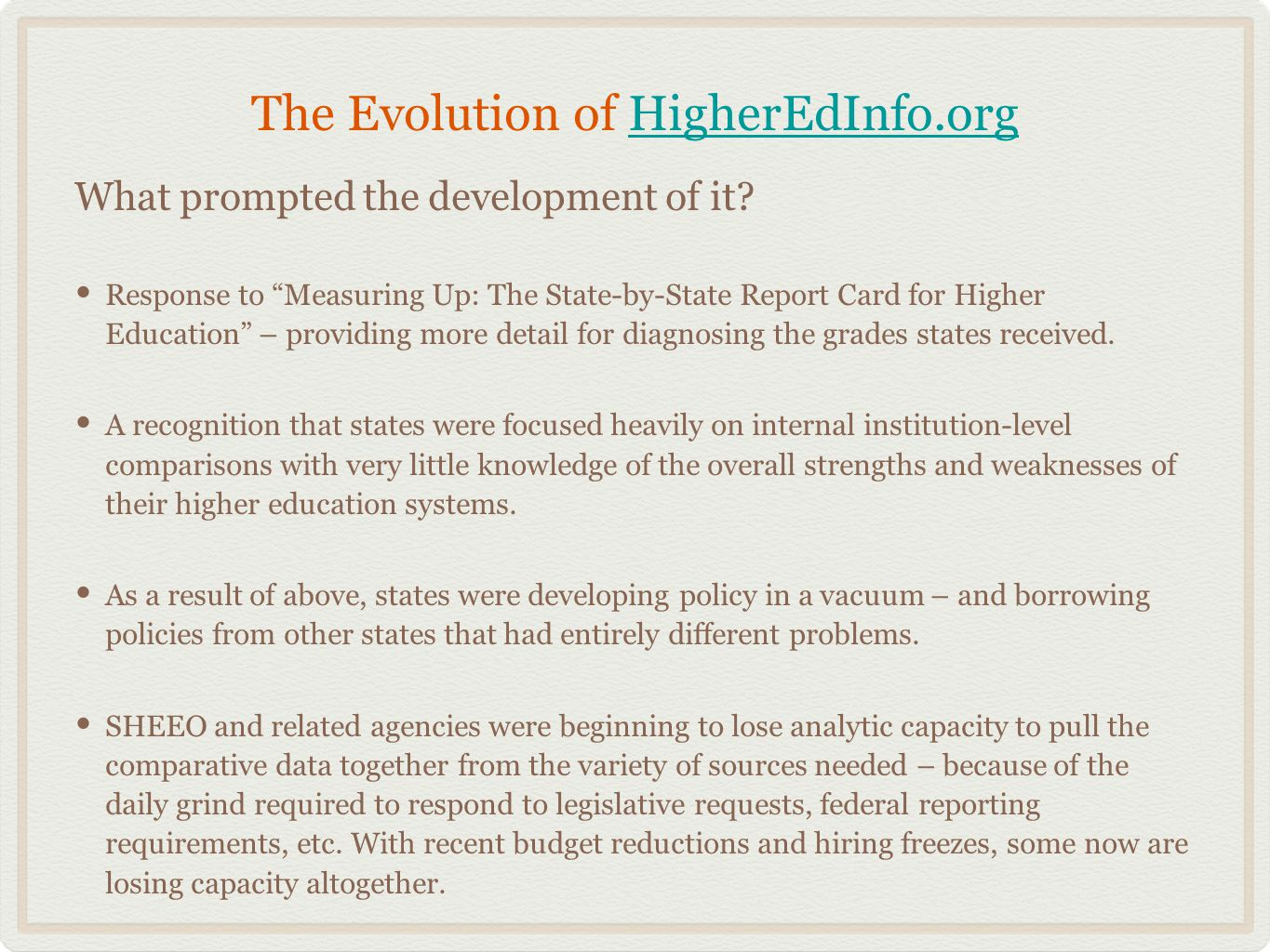 The Evolution of HigherEdInfo.orgHigherEdInfo.org What prompted the development of it.