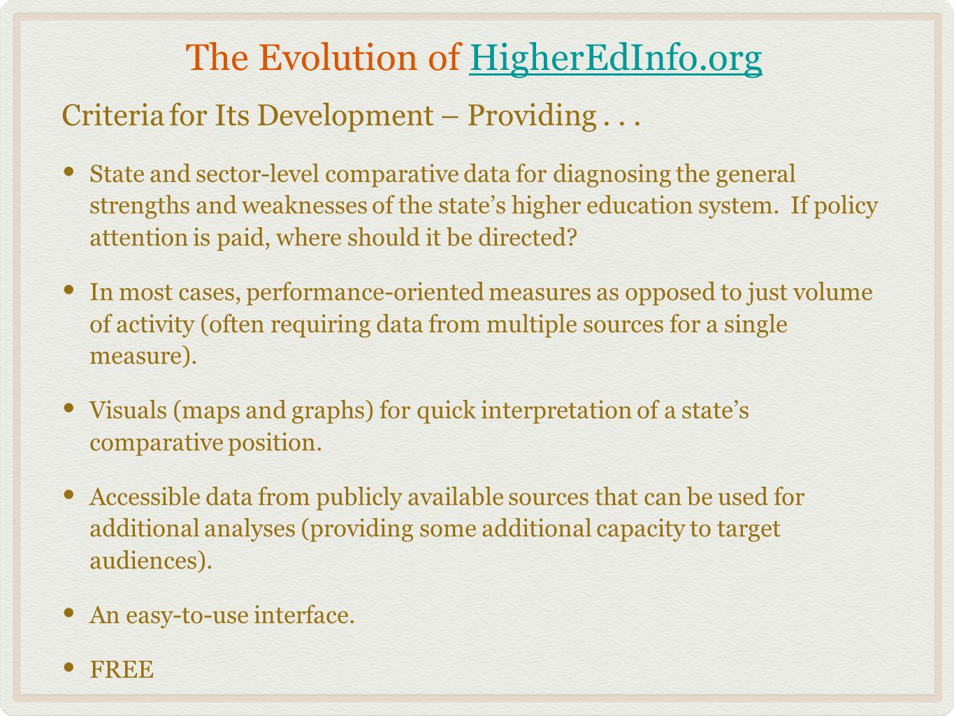 The Evolution of HigherEdInfo.orgHigherEdInfo.org Criteria for Its Development – Providing...