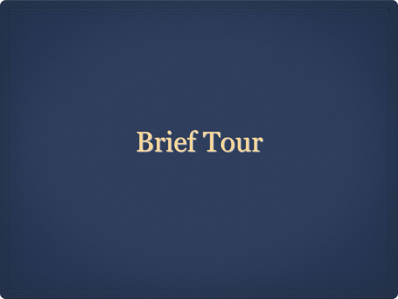 Brief Tour