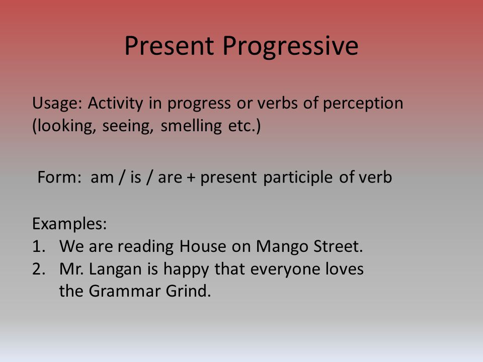 Simple Present Usage: Action in the present, habitual action or general truth.