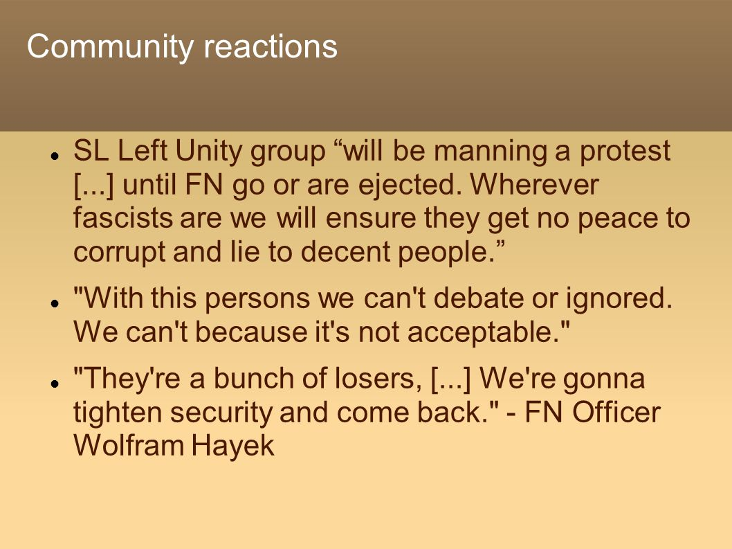 Community reactions SL Left Unity group will be manning a protest [...] until FN go or are ejected.