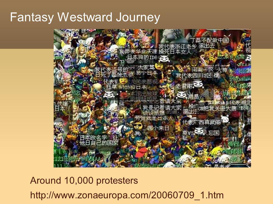 Fantasy Westward Journey Around 10,000 protesters http://www.zonaeuropa.com/20060709_1.htm
