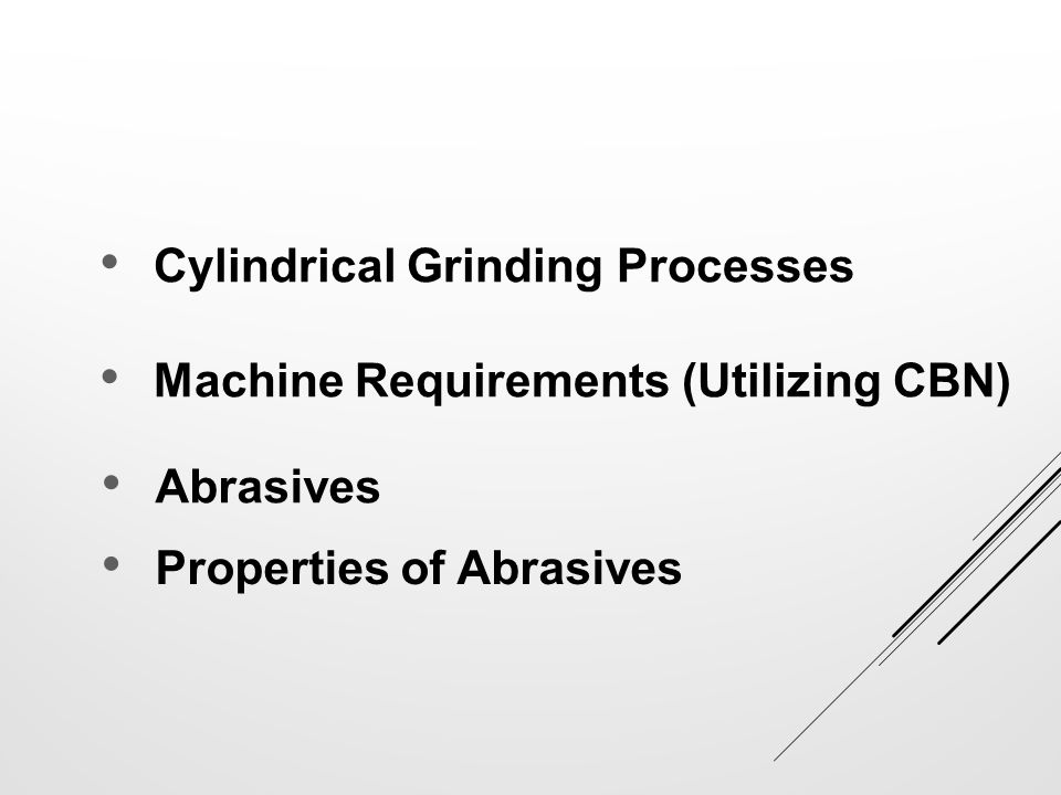 Superabrasives Bonds Coolant Truing & Dressing Mechanics of Grinding