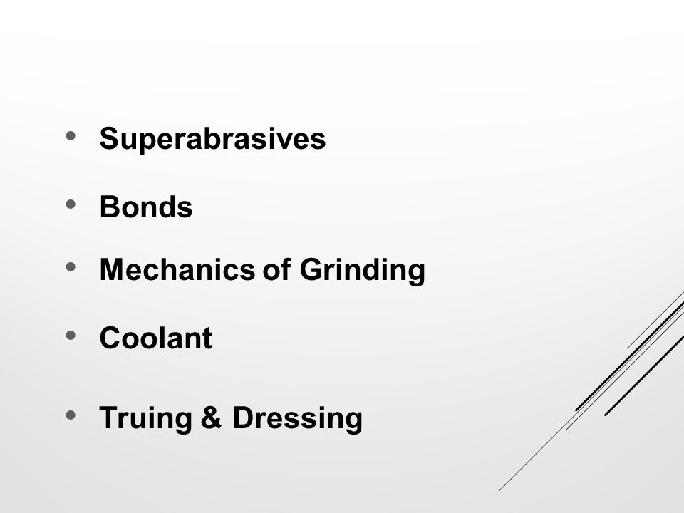 WHAT ARE SUPERABRASIVES? Diamond Cubic Boron Nitride (CBN) Borazon