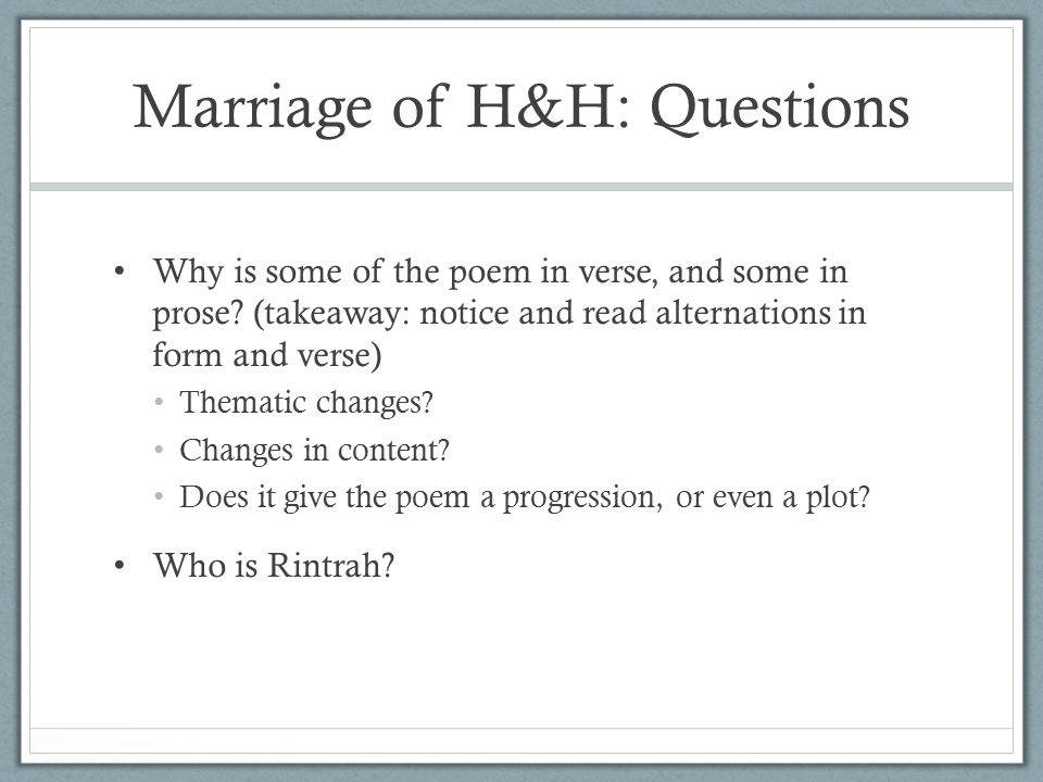 Marriage of H&H: Questions Why is some of the poem in verse, and some in prose.