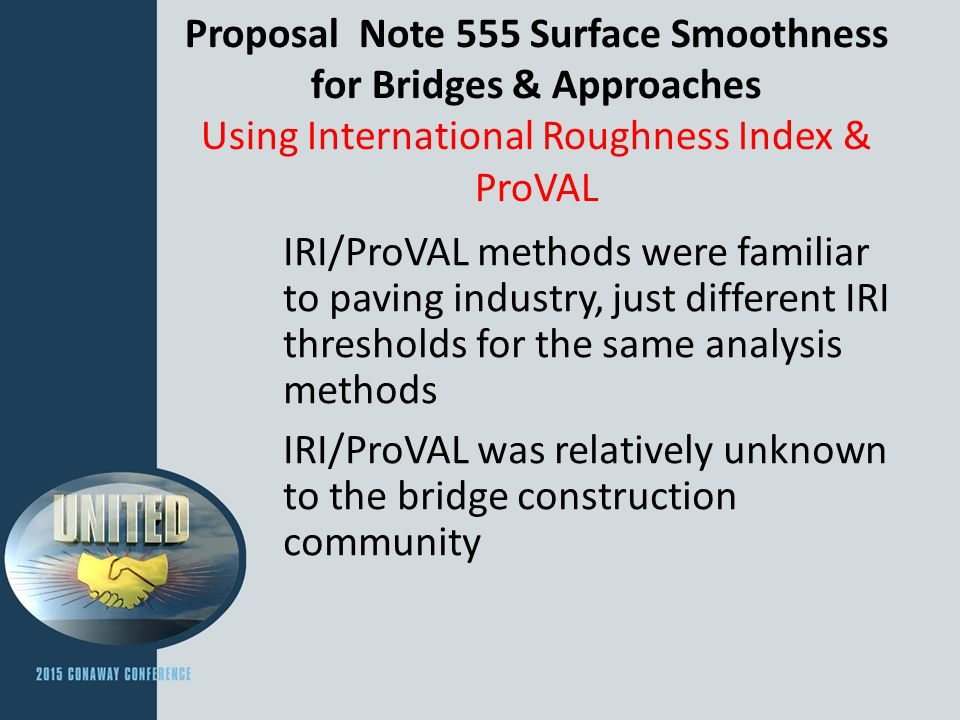 Proposal Note 555 Surface Smoothness for Bridges & Approaches Using International Roughness Index & ProVAL IRI/ProVAL methods were familiar to paving