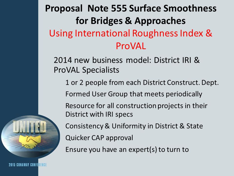 Proposal Note 555 Surface Smoothness for Bridges & Approaches Using International Roughness Index & ProVAL 2014 new business model: District IRI & Pro