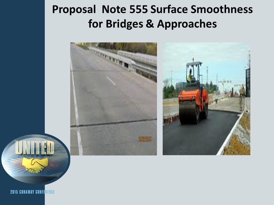 Proposal Note 555 Surface Smoothness for Bridges & Approaches Responses concerning PN 555 from Districts Have the Districts received any feedback from the public concerning projects that have this proposal note.