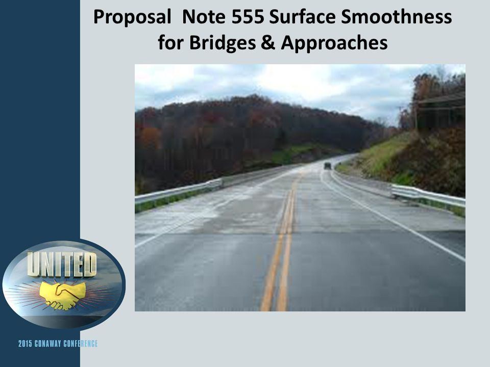 Proposal Note 555 Surface Smoothness for Bridges & Approaches Success –Localized Roughness RWP