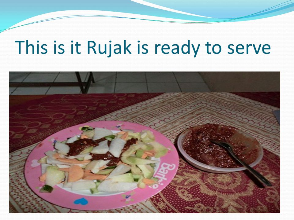 This is it Rujak is ready to serve