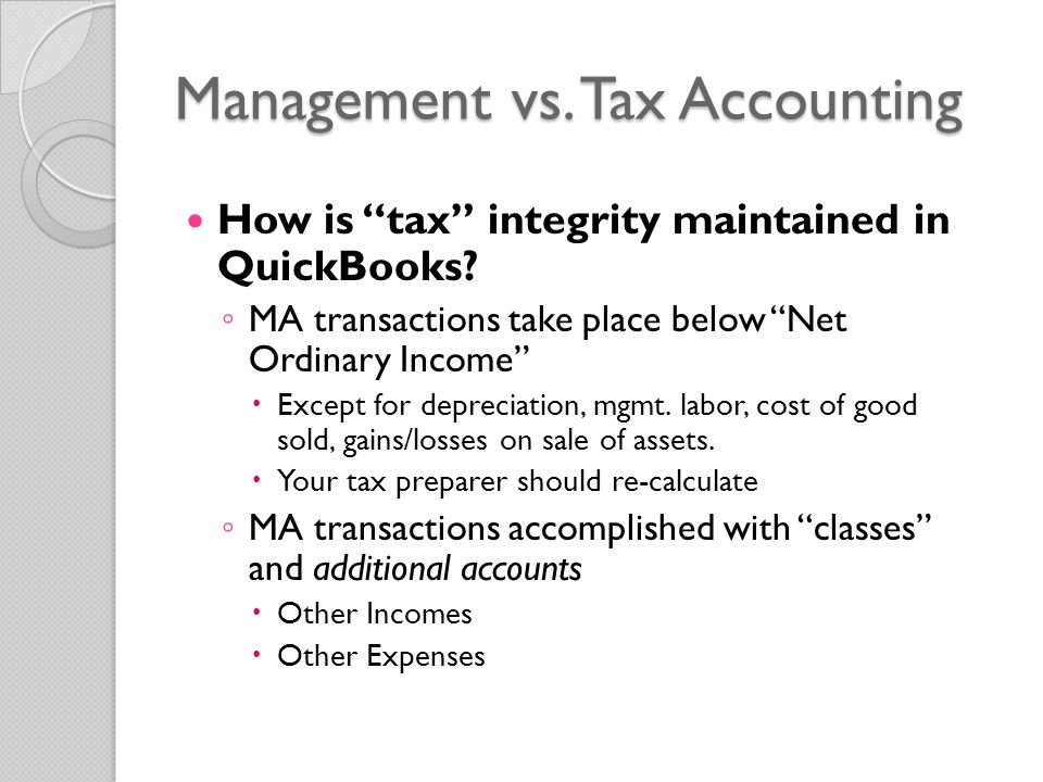 Management vs. Tax Accounting How is tax integrity maintained in QuickBooks.