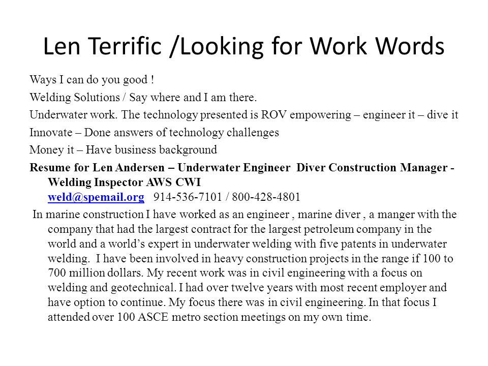 Len Terrific /Looking for Work Words Ways I can do you good .