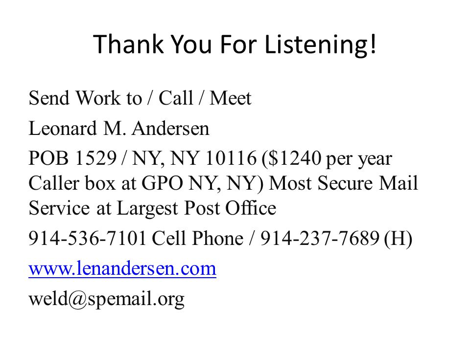 Thank You For Listening. Send Work to / Call / Meet Leonard M.