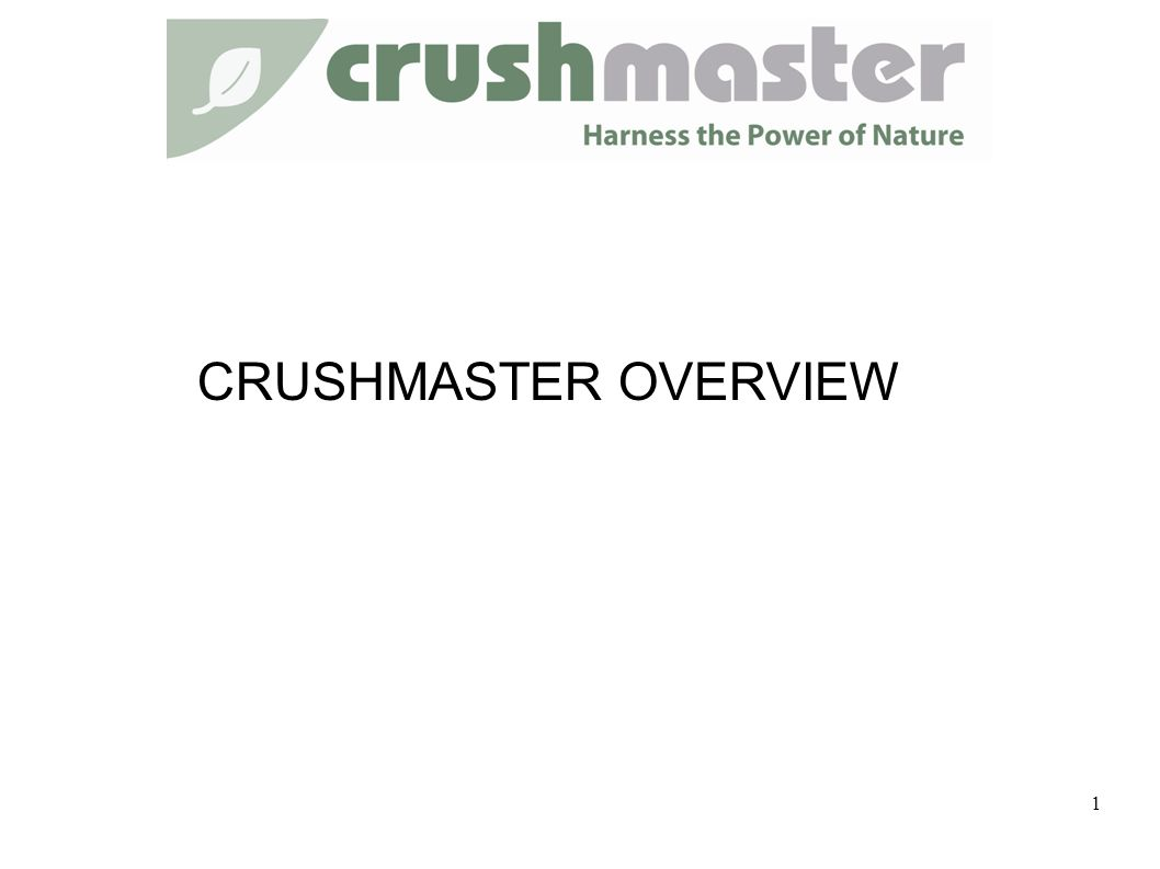 CRUSHMASTER OVERVIEW 1