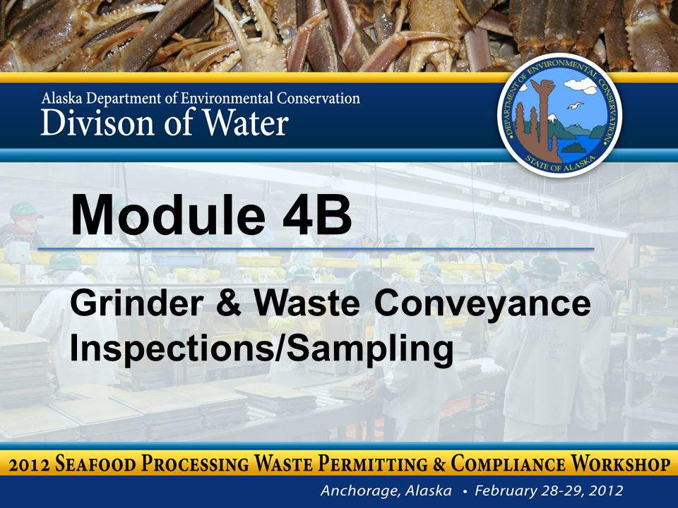 Module 4B – Grinder & Waste Conveyance: Inspections / Sampling Brent Andrews Environmental Program Specialist III 2