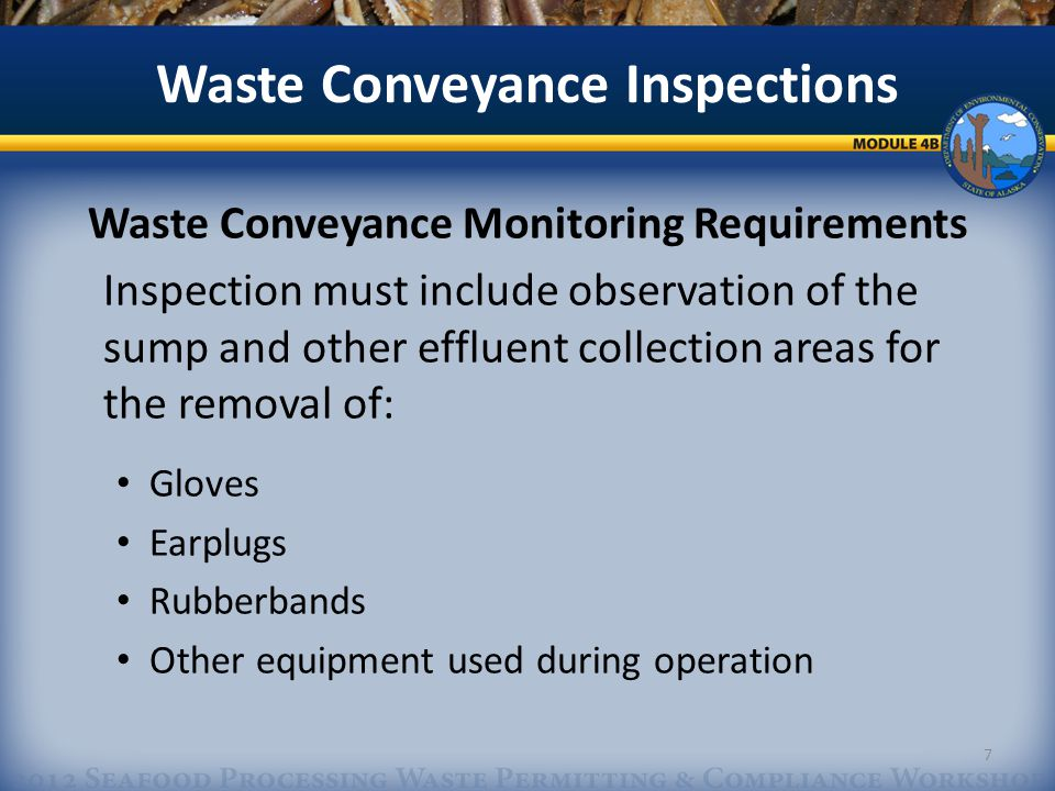 Waste Conveyance Inspections Daily waste conveyance inspections shall be recorded on the Grinder and Waste Conveyance Inspection Log form, an example is provided with the APDES as Attachment B.