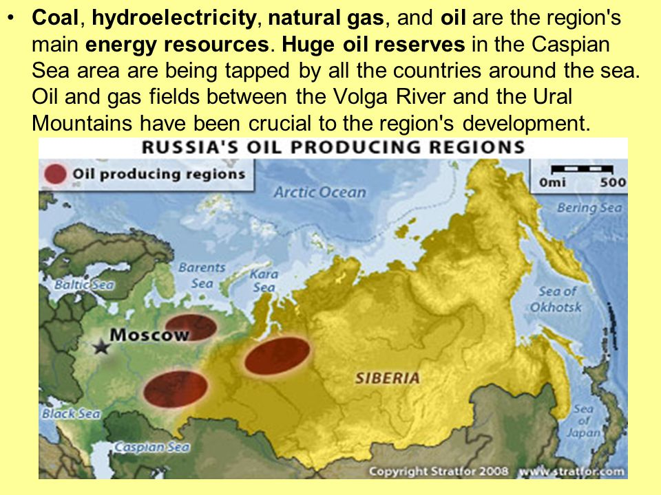 Coal, hydroelectricity, natural gas, and oil are the region's main energy resources. Huge oil reserves in the Caspian Sea area are being tapped by all