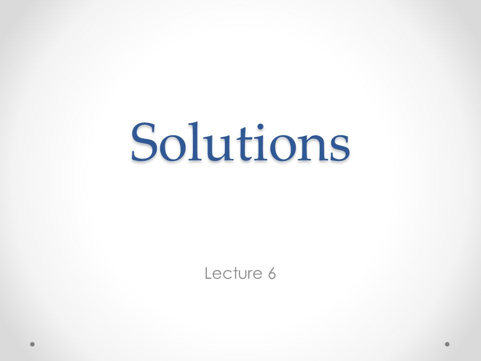 Solutions Lecture 6