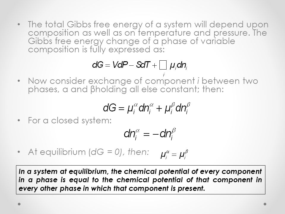 The total Gibbs free energy of a system will depend upon composition as well as on temperature and pressure.