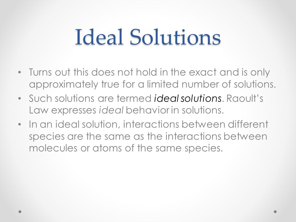 Ideal Solutions Turns out this does not hold in the exact and is only approximately true for a limited number of solutions.