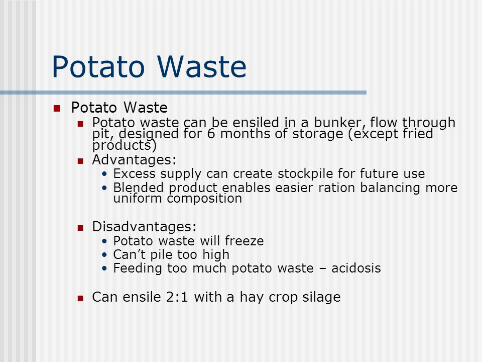 Potato waste products 1) potato peels 2) Screen solids (small potatoes and pieces); 3) fried product (fries, hash browns, batter, crumbles) 4)material
