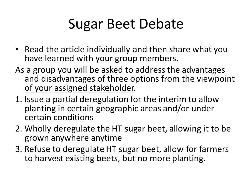 Sugar Beet Debate Read the article individually and then share what you have learned with your group members. As a group you will be asked to address