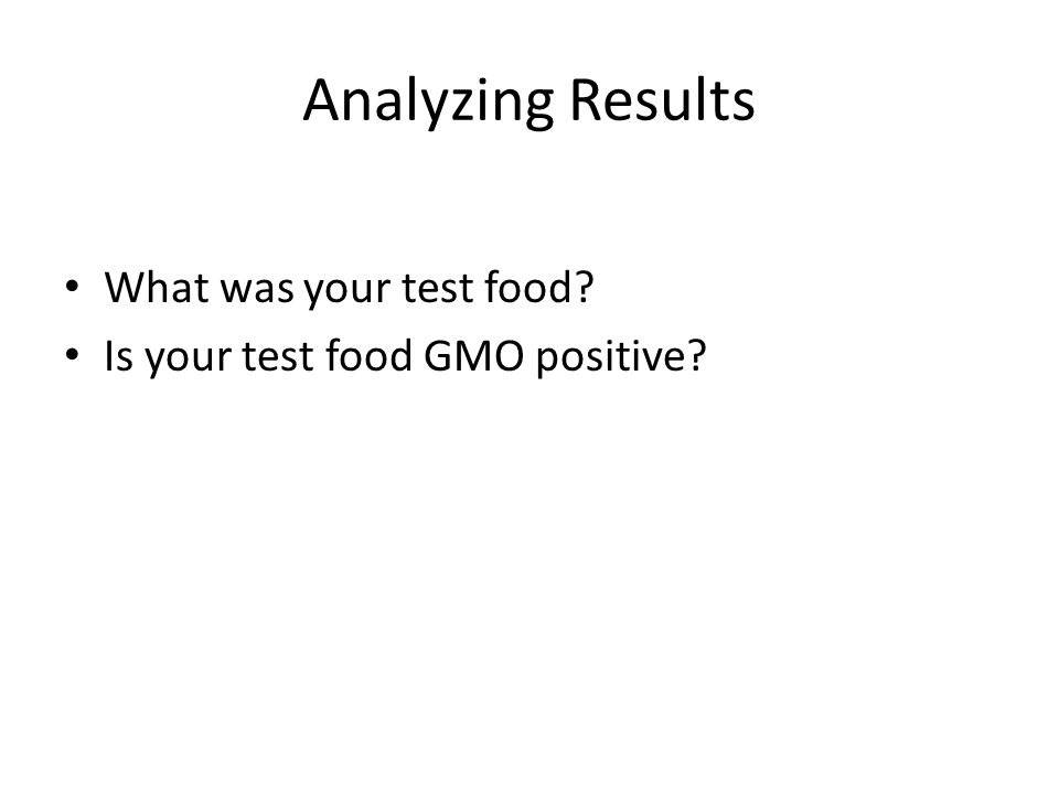 What was your test food? Is your test food GMO positive?