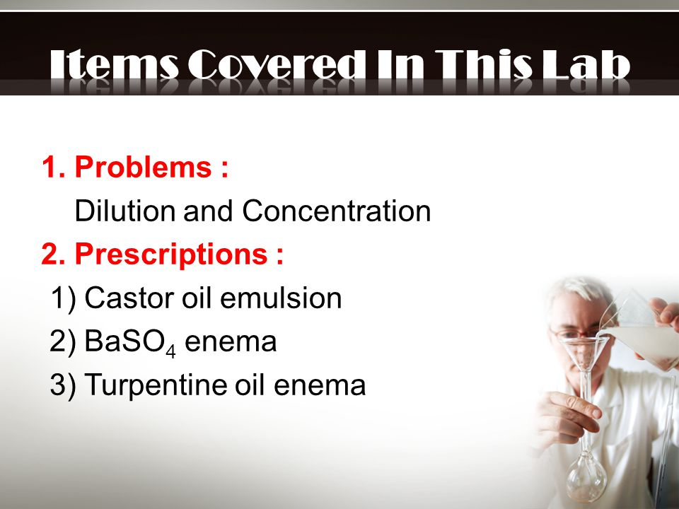 BaSO 4 Enema (suspension) (p: 87) Use : Roentgenographic examination of lower bowel.
