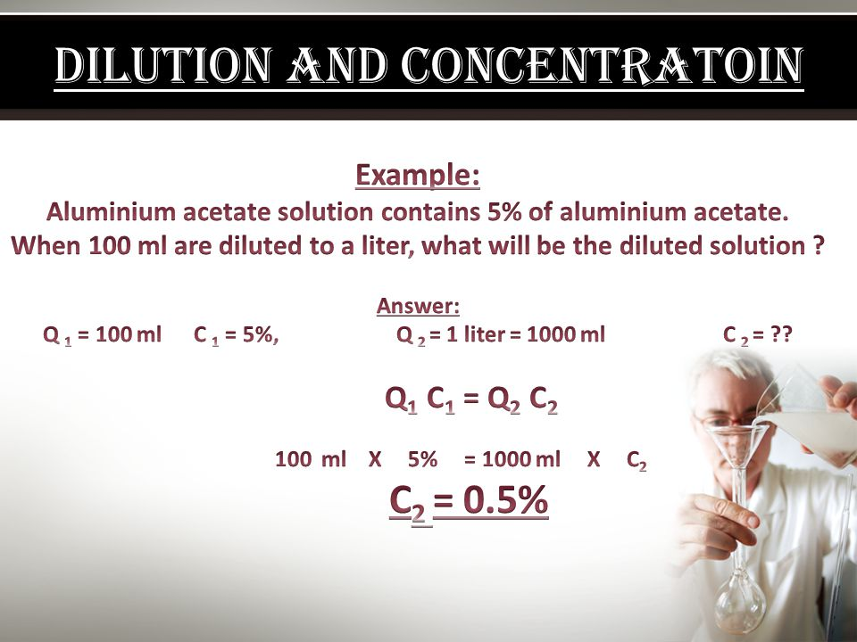 Dilution of Alcohols and acids  Since there is a volume contraction when alcohol & water are mixed together  we can not calculate the volume of water needed to dilute alcohol to a desired v/v strength  Strength of official concentrated acids  % w/w  Strength of official diluted acids  % w/v N.B.