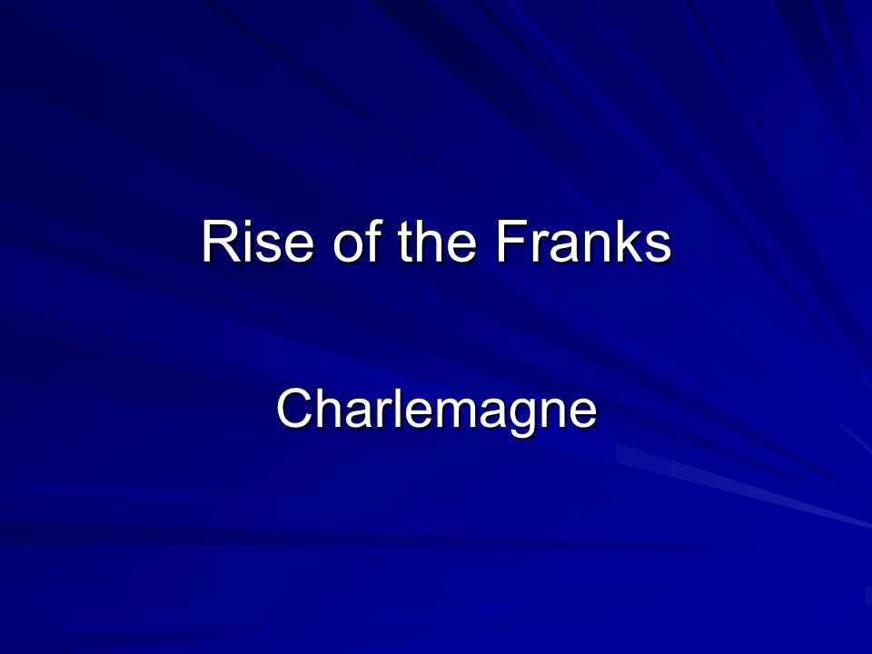 Rise of the Franks Charlemagne