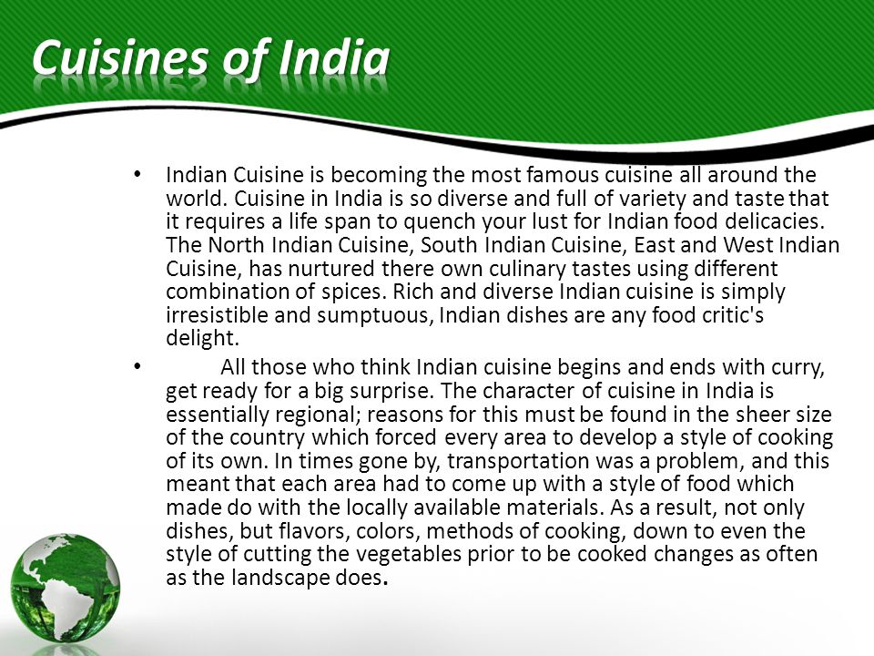 Indian Cuisine is becoming the most famous cuisine all around the world.