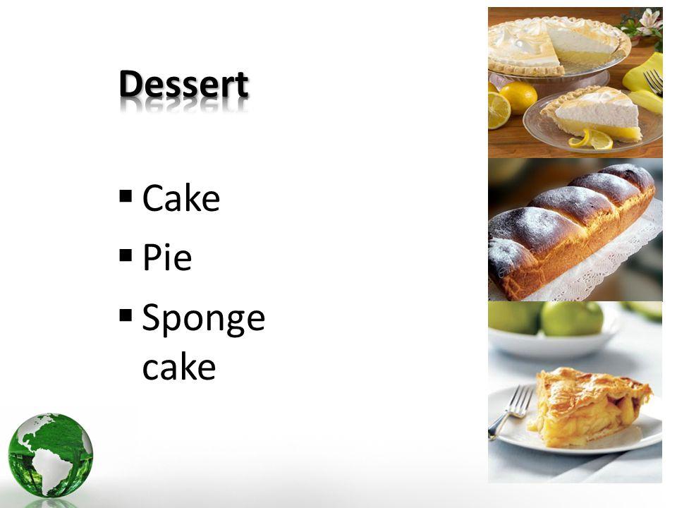  Cake  Pie  Sponge cake