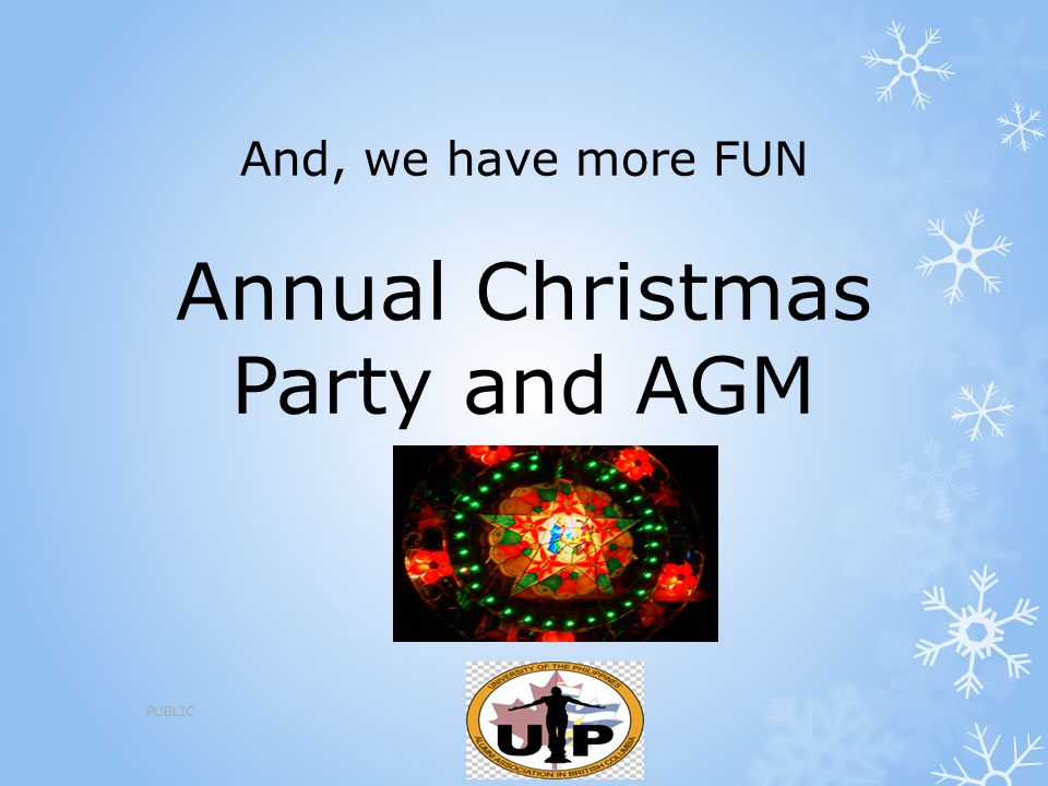 And, we have more FUN Annual Christmas Party and AGM PUBLIC
