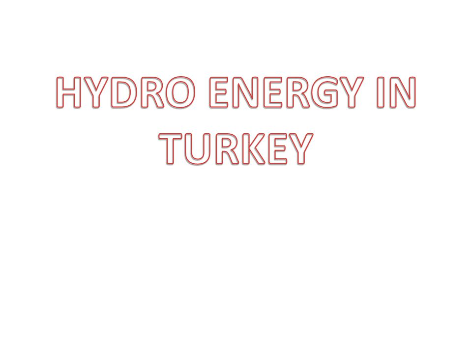 Hydropower is one of the most important and widely-used renewable source of energy in Turkey