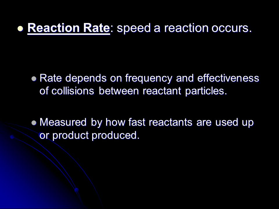 Reaction Rate: speed a reaction occurs. Reaction Rate: speed a reaction occurs.
