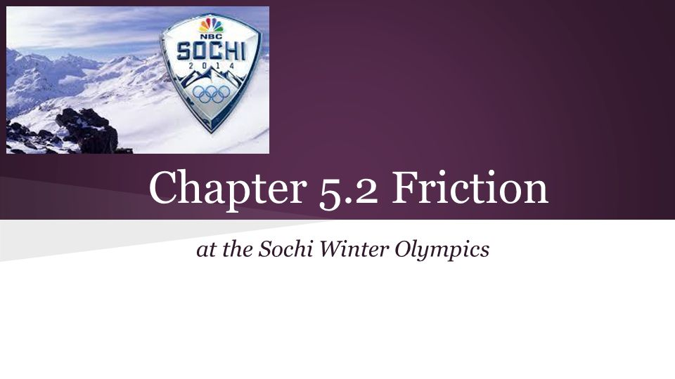 Chapter 5.2 Friction at the Sochi Winter Olympics