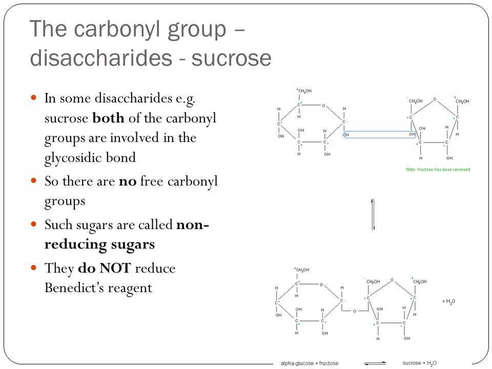 The carbonyl group – disaccharides - sucrose In some disaccharides e.g.