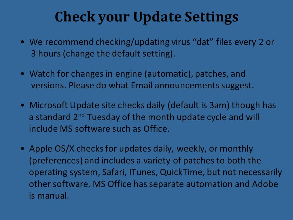 Check your Update Settings We recommend checking/updating virus dat files every 2 or 3 hours (change the default setting).