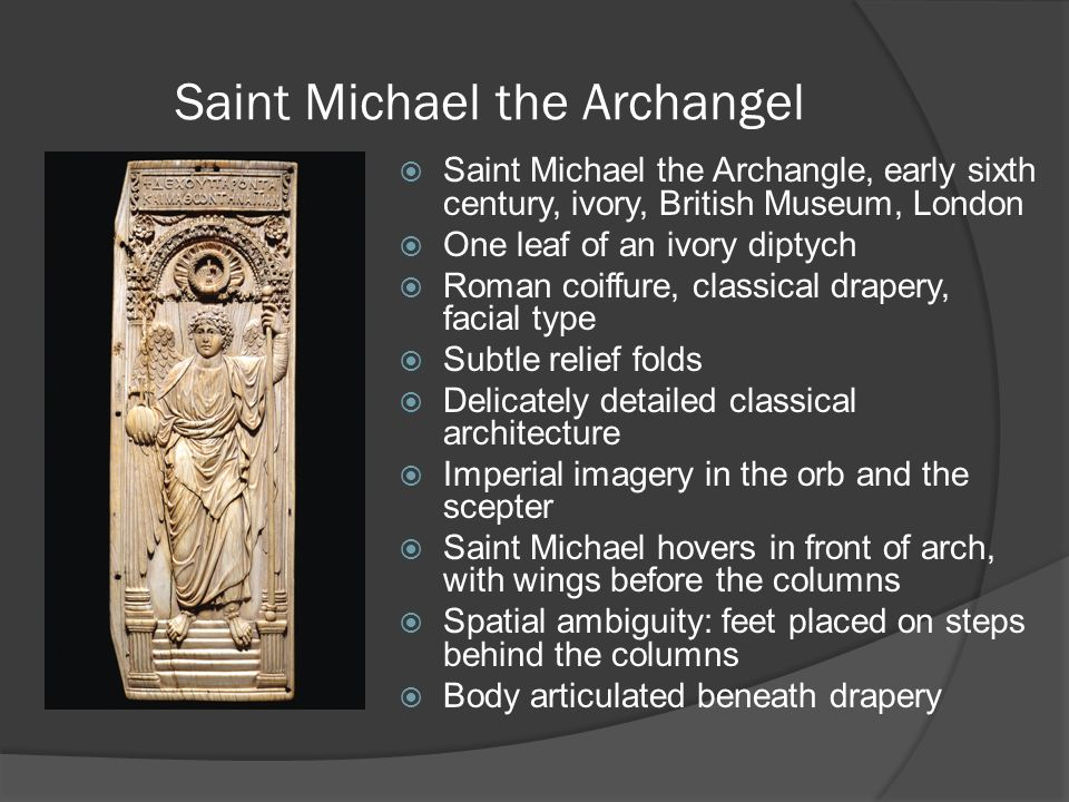 Saint Michael the Archangel  Saint Michael the Archangle, early sixth century, ivory, British Museum, London  One leaf of an ivory diptych  Roman c