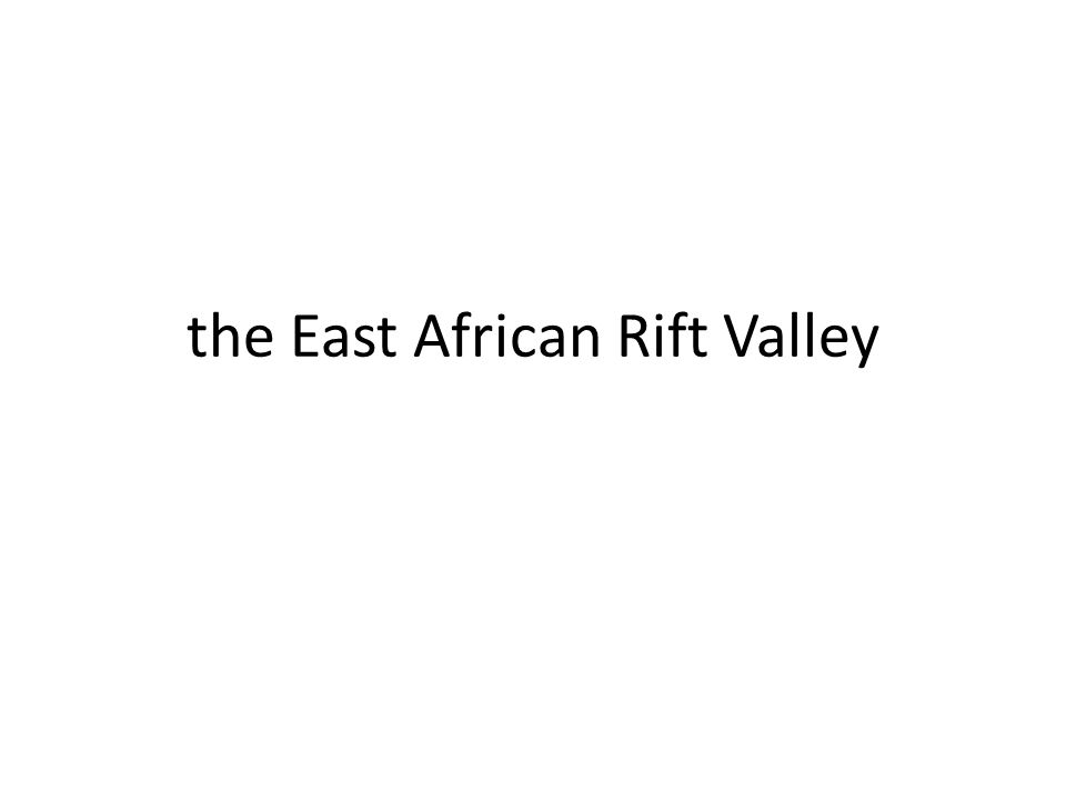 the East African Rift Valley