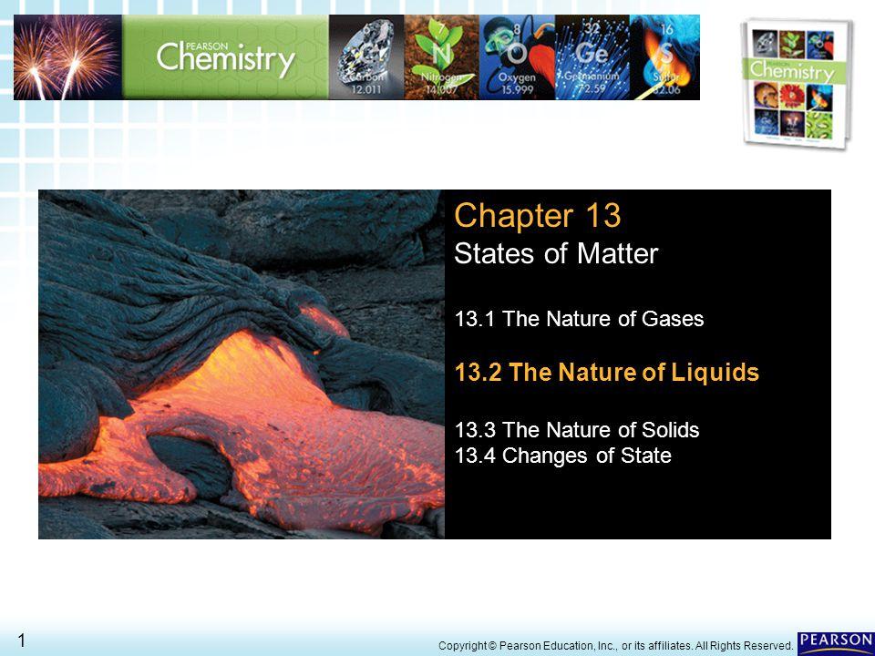 13.2 The Nature of Liquids> 2 Copyright © Pearson Education, Inc., or its affiliates.