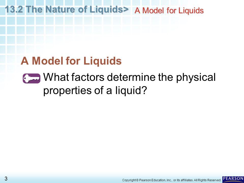 13.2 The Nature of Liquids> 4 Copyright © Pearson Education, Inc., or its affiliates.