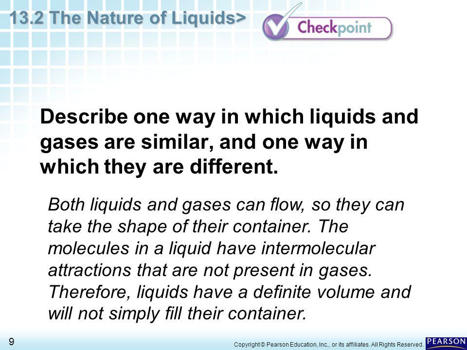 13.2 The Nature of Liquids> 10 Copyright © Pearson Education, Inc., or its affiliates.