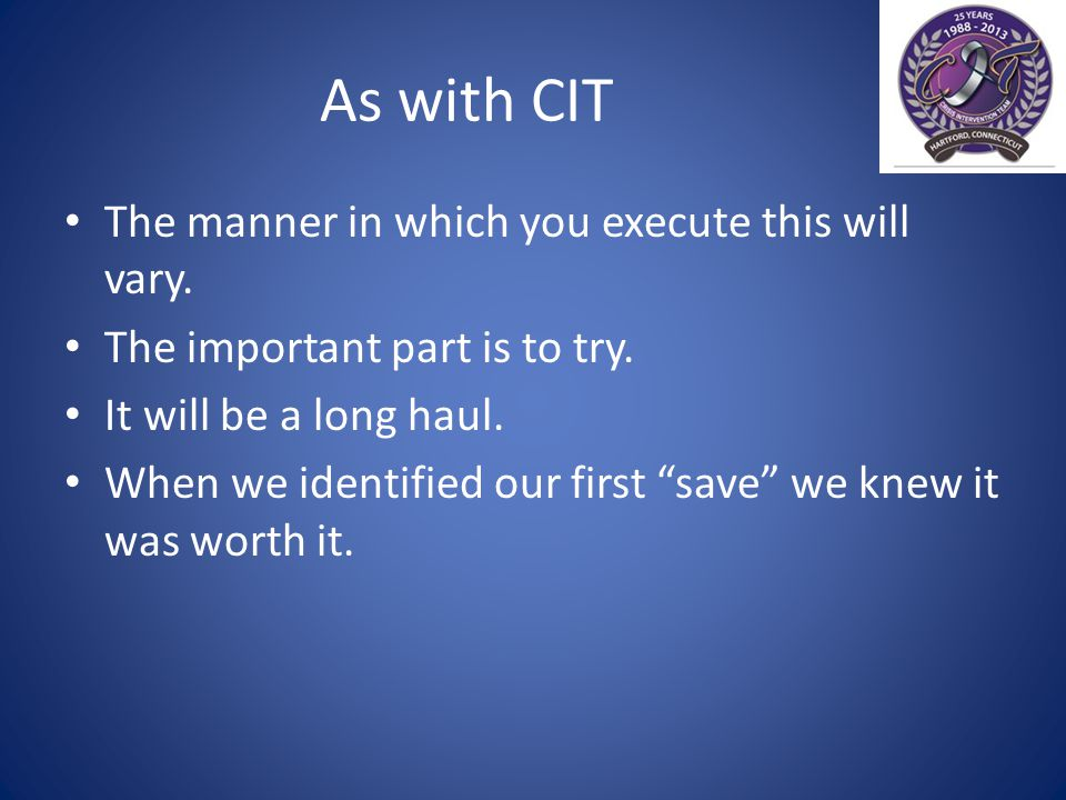 As with CIT The manner in which you execute this will vary.